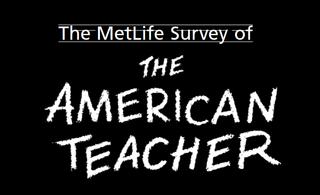 MetLife Survey of the American Teacher